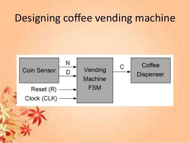 Snack vending machine; 24. Designing coffee vending machine ...