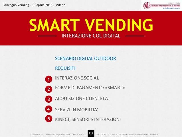 Convegno Vending - 16 aprile 2013 - Milano                 SMART VENDING                      INTERAZIONE COL DIGITAL     ...