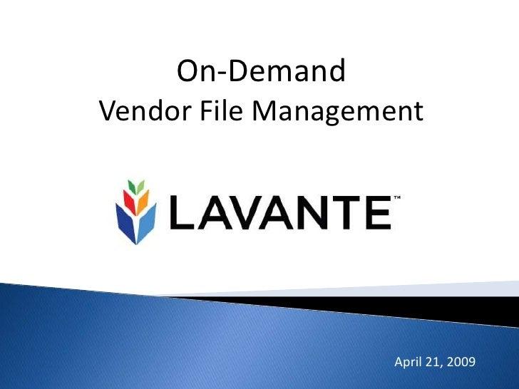 On-Demand Vendor File Management<br />April 21, 2009<br />