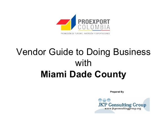 Vendor Guide to Doing Business with Miami Dade County Prepared By