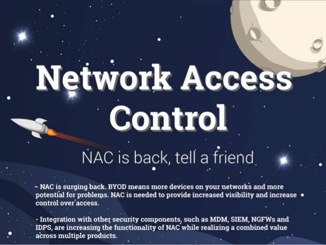 NAC is surging back. BYOD means more devices on your networks and more potential for problems. NAC is needed to provide in...