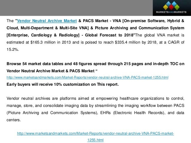 market analysis vna and pacs Global vna & pacs market id: market analysis for the vna and pacs market, with region specific assessments and competition analysis on global and regional scales.