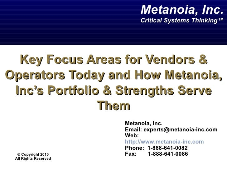 Key Focus Areas for Vendors & Operators Today and How Metanoia, Inc's Portfolio & Strengths Serve Them Metanoia, Inc. Emai...