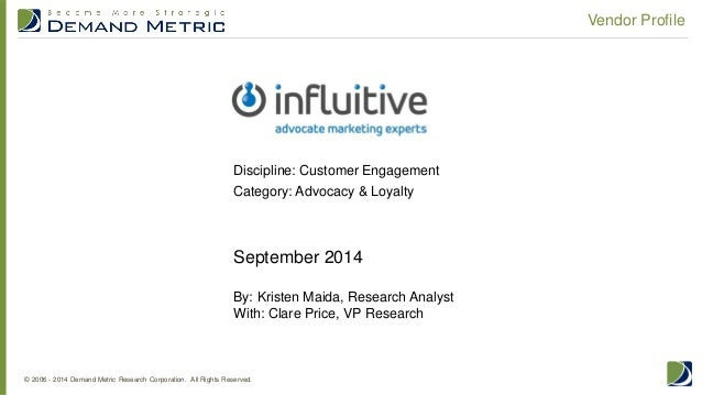© 2006 - 2014 Demand Metric Research Corporation. All Rights Reserved. Vendor Profile September 2014 By: Kristen Maida, Re...