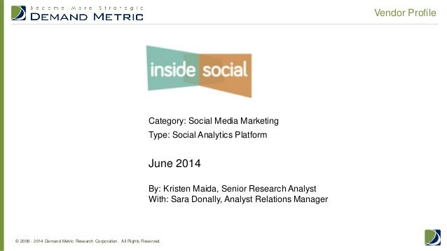 © 2006 - 2014 Demand Metric Research Corporation. All Rights Reserved. Vendor Profile June 2014 By: Kristen Maida, Senior ...