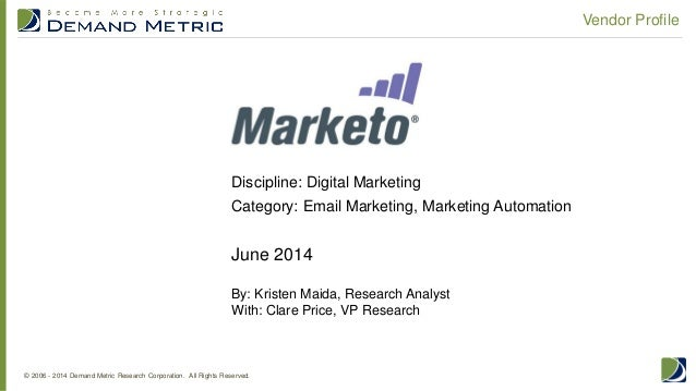 © 2006 - 2014 Demand Metric Research Corporation. All Rights Reserved. Vendor Profile June 2014 By: Kristen Maida, Researc...