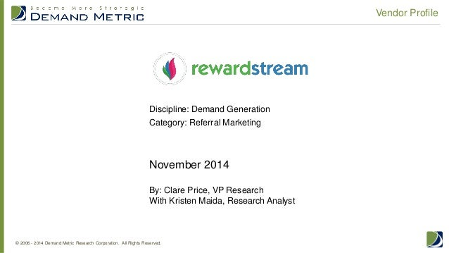 © 2006 - 2014 Demand Metric Research Corporation. All Rights Reserved.  Vendor Profile  November 2014 By: Clare Price, VP ...