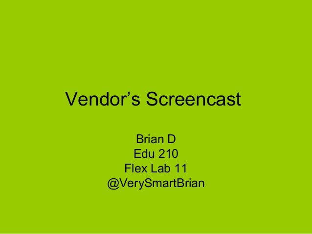 Vendor's Screencast Brian D Edu 210 Flex Lab 11 @VerySmartBrian