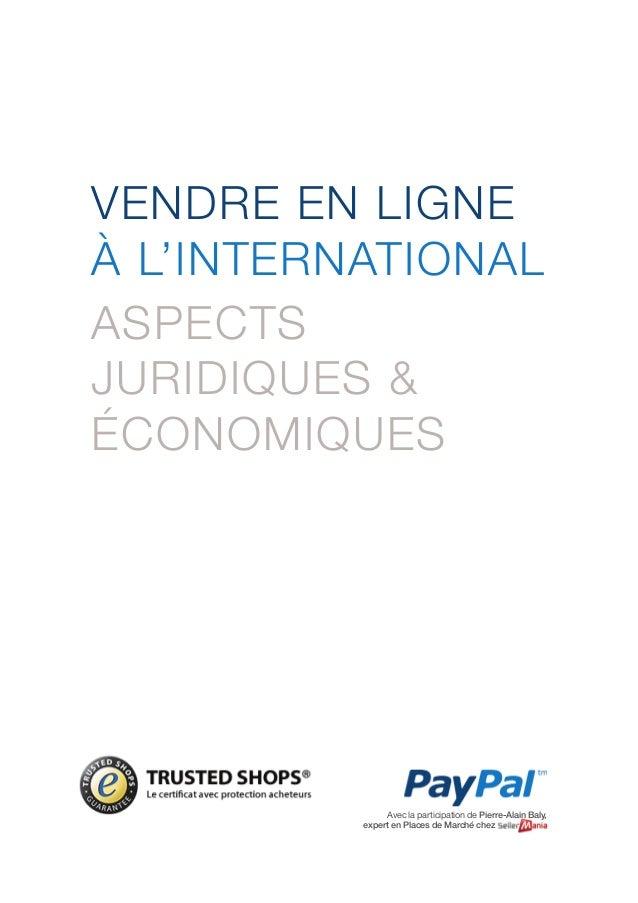 Vendre à l'internationnal Trusted shops / Paypal  1/ 27  Vendre en ligne  à l'international  Aspects  juridiques &  économ...