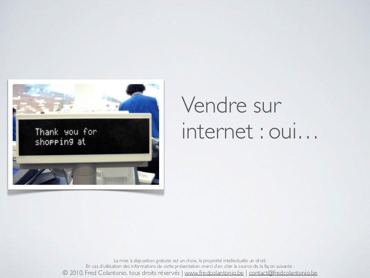 Vendre sur                                                           internet : oui…                             La mise à...