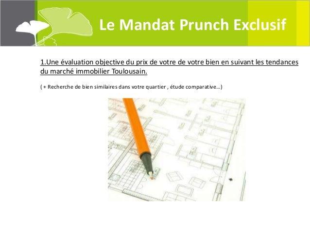 Le Mandat Prunch Exclusif1.Une évaluation objective du prix de votre de votre bien en suivant les tendancesdu marché immob...