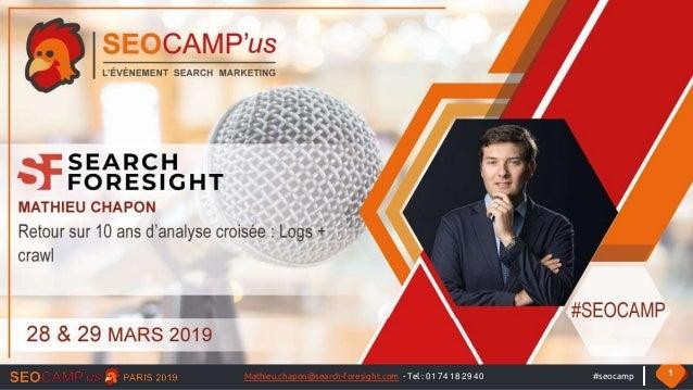 #seocamp 1Mathieu.chapon@search-foresight.com - Tel : 01 74 18 29 40