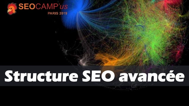 #seocamp 1 TRIKAYA Communication SAS 2019TRIKAYA Communication SAS 2019 Structure SEO avancée