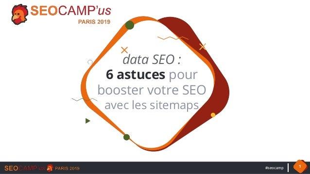 #seocamp 1 data SEO : 6 astuces pour booster votre SEO avec les sitemaps