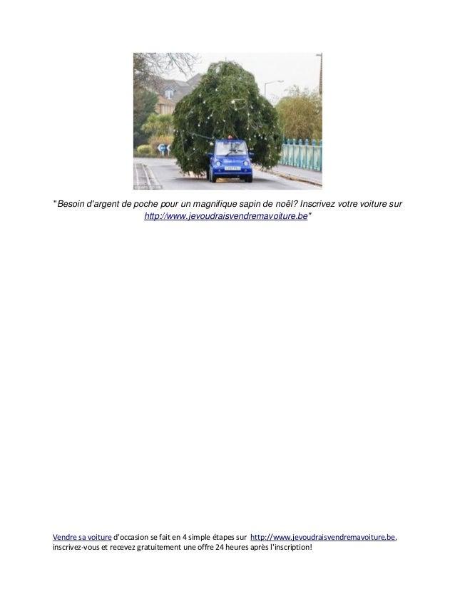 """""""Besoin dargent de poche pour un magnifique sapin de noël? Inscrivez votre voiture sur                      http://www.jev..."""