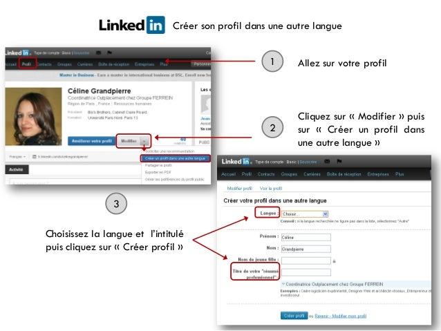 Créer son profil dans une autre langue 1 Allez sur votre profil 2 Cliquez sur « Modifier » puis sur « Créer un profil dans...