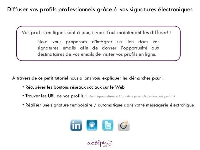 Nous vous proposons d'intégrer un lien dans vos signatures emails afin de donner l'opportunité aux destinataires de vos em...