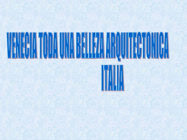 VENECIA TODA UNA BELLEZA ARQUITECTONICA ITALIA