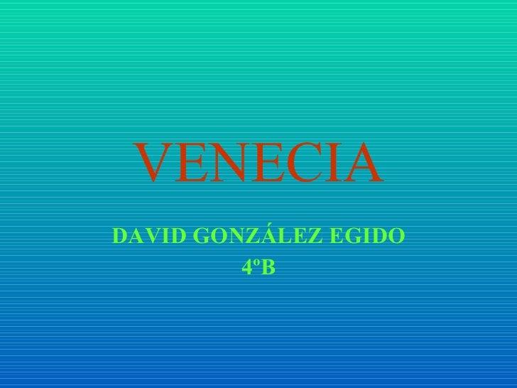 VENECIA DAVID GONZÁLEZ EGIDO 4ºB