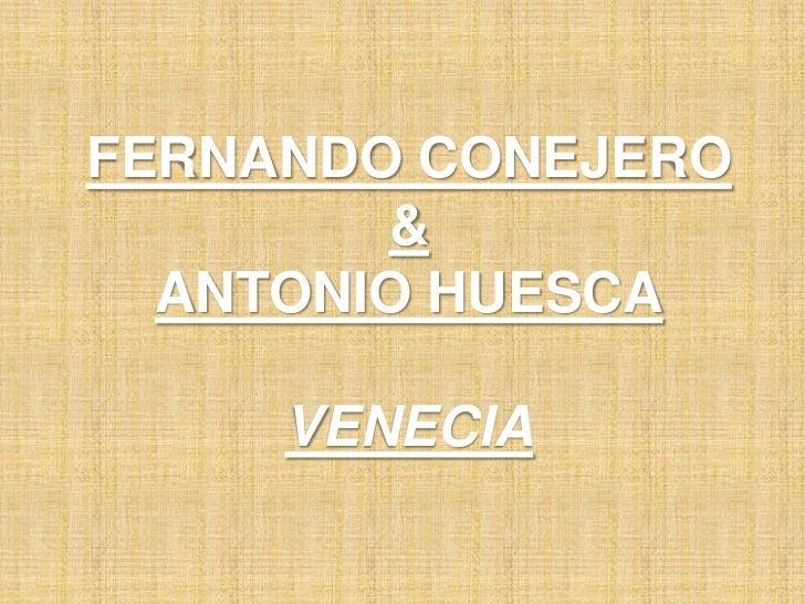 FERNANDO CONEJERO        &  ANTONIO HUESCA     VENECIA