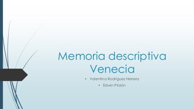 Memoria descriptivaVenecia• Valentina Rodríguez Herrera• Edwin Pinzón