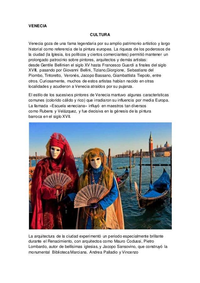VENECIA CULTURA Venecia goza de una fama legendaria por su amplio patrimonio artístico y largo historial como referencia d...