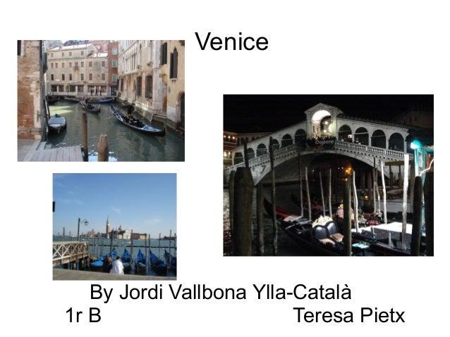 Venice   By Jordi Vallbona Ylla-Català1r B                      Teresa Pietx