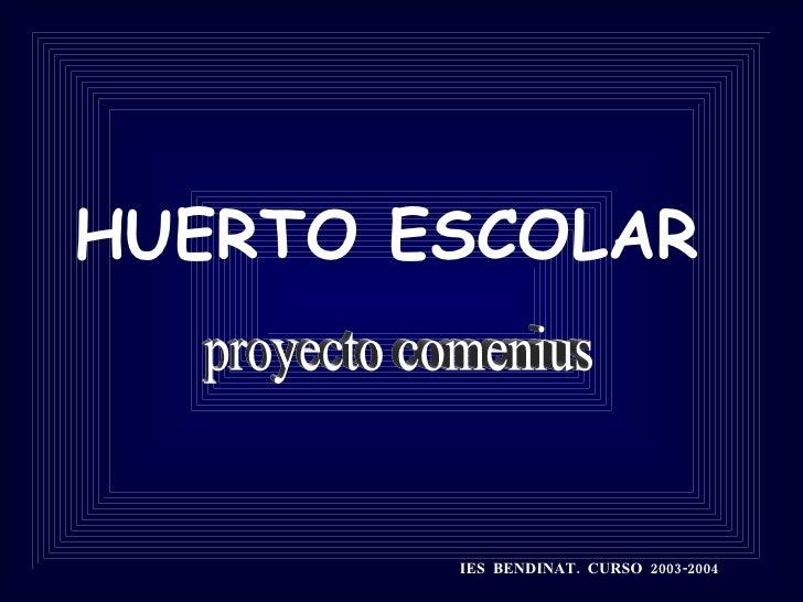HUERTO ESCOLAR IES  BENDINAT.  CURSO  2003-2004 proyecto comenius