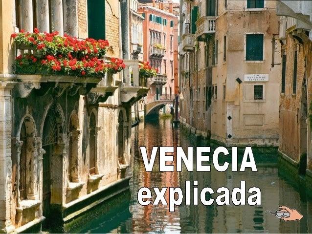 VENECIA      Observando el mapa de Italia, Venecia, capital del Véneto, parece             una ciudad comúnubicada a orill...