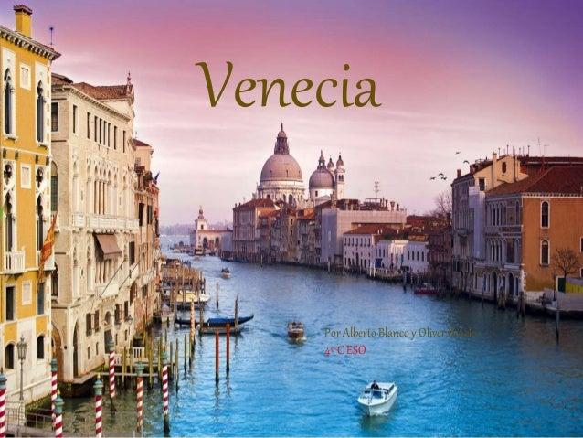 Venecia Por Alberto Blanco y Oliver Brack – 4º C ESO