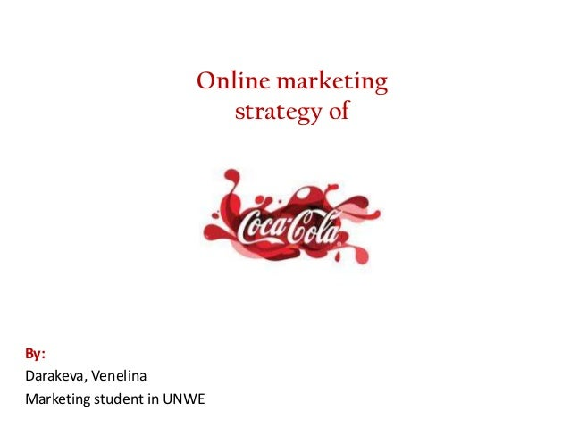 Online marketing                          strategy ofBy:Darakeva, VenelinaMarketing student in UNWE