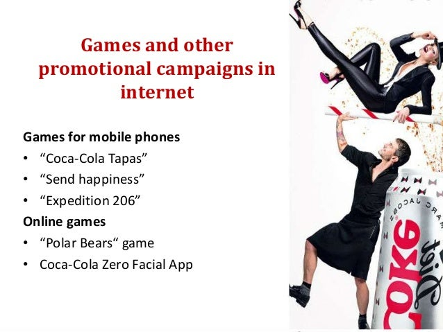"""Games and other  promotional campaigns in          internetGames for mobile phones• """"Coca-Cola Tapas""""• """"Send happiness""""• """"..."""