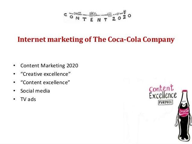 "Internet marketing of The Coca-Cola Company•   Content Marketing 2020•   ""Creative excellence""•   ""Content excellence""•   ..."