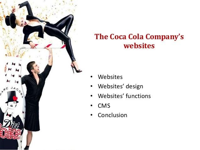 The Coca Cola Company's           websites•   Websites•   Websites' design•   Websites' functions•   CMS•   Conclusion