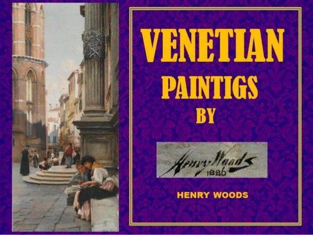Venetian paintings by Henry Woods