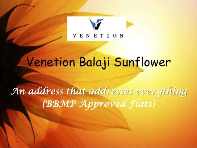 Venetion Balaji Sunflower An address that addresses everything (BBMP Approved Flats)