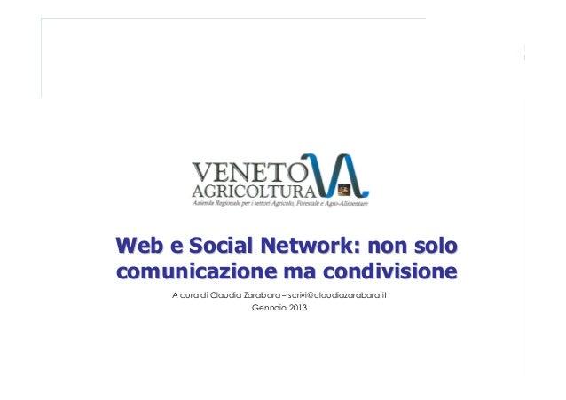 Web e Social Network: non solocomunicazione ma condivisione    A cura di Claudia Zarabara – scrivi@claudiazarabara.it     ...