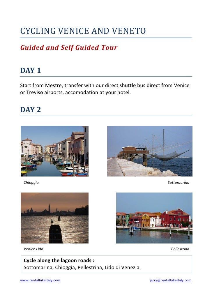 CYCLING VENICE AND VENETO Guided and Self Guided Tour   DAY 1 Start from Mestre, transfer with our direct shuttle bus dire...
