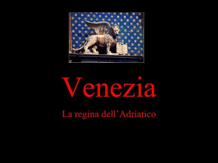 Venezia La regina dell'Adriatico