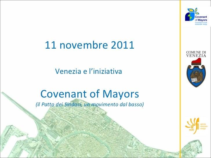 11 novembre 2011 Venezia e l'iniziativa  Covenant of Mayors (il Patto dei Sindaci, un movimento dal basso)