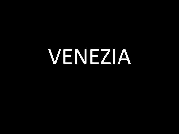 VENEZIA<br />