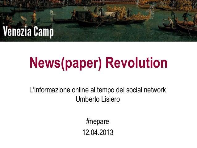 News(paper) RevolutionL'informazione online al tempo dei social network                Umberto Lisiero                   #...