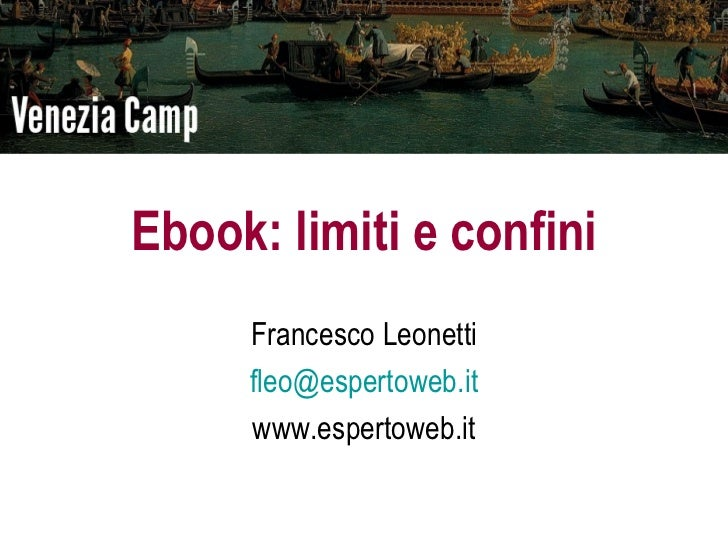 Ebook: limiti e confini     Francesco Leonetti     fleo@espertoweb.it     www.espertoweb.it