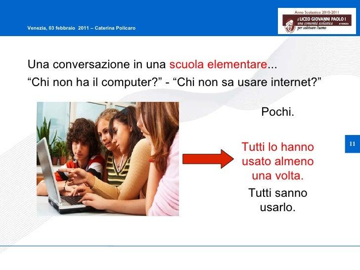 """Una conversazione in una  scuola elementare ... """" Chi non ha il computer?"""" - """"Chi non sa usare internet?"""" Pochi. Tutti lo ..."""