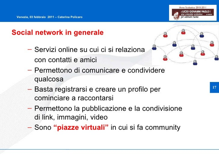<ul><ul><li>Servizi online su cui ci si relaziona  </li></ul></ul><ul><ul><li>con contatti e amici </li></ul></ul><ul><ul>...