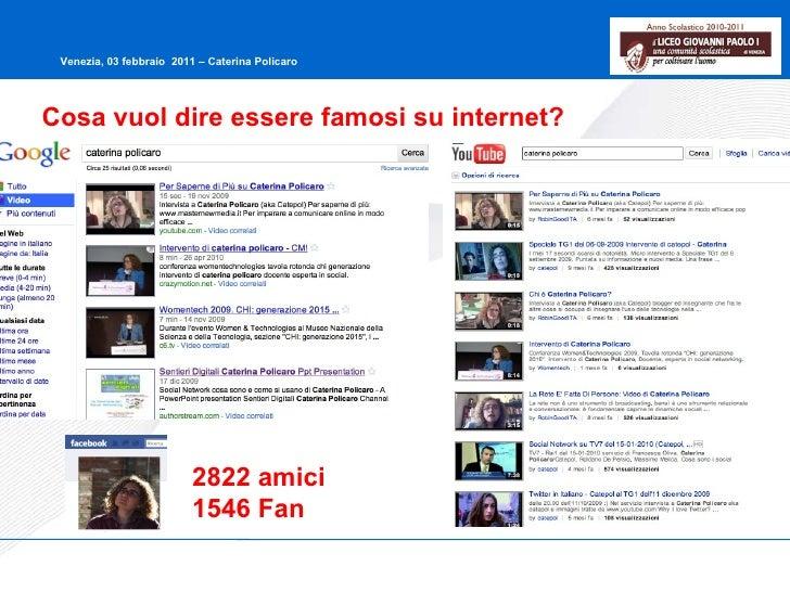 Cosa vuol dire essere famosi su internet? 2822 amici 1546 Fan
