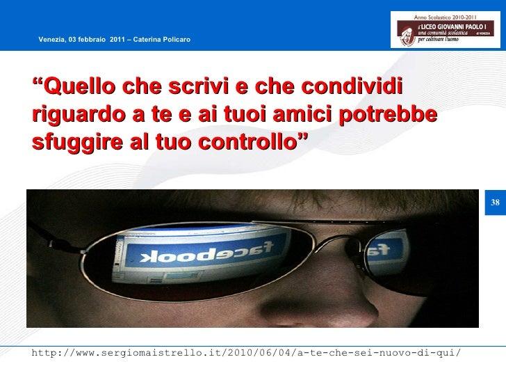 """"""" Quello che scrivi e che condividi riguardo a te e ai tuoi amici potrebbe sfuggire al tuo controllo """" http://www.sergioma..."""
