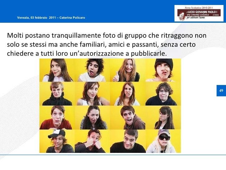 Molti postano tranquillamente foto di gruppo che ritraggono non solo se stessi ma anche familiari, amici e passanti, senza...