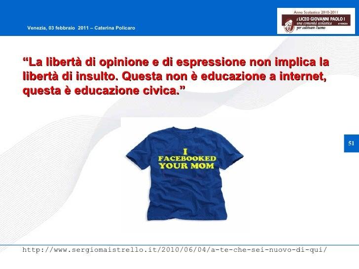 """"""" La libertà di opinione e di espressione non implica la libertà di insulto. Questa non è educazione a internet, questa è ..."""