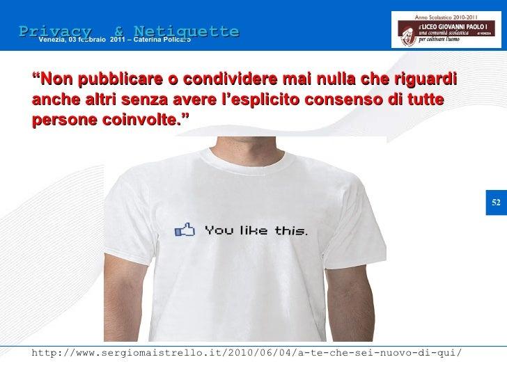 """Privacy  & Netiquette """" Non pubblicare o condividere mai nulla che riguardi anche altri senza avere l ' esplicito consenso..."""
